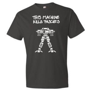 This Machine Kills Fascists T